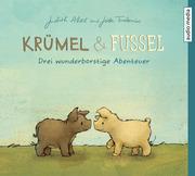 Krümel und Fussel - Drei wunderborstige Abenteuer