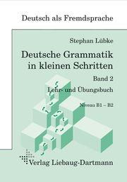 Deutsche Grammatik in kleinen Schritten 2