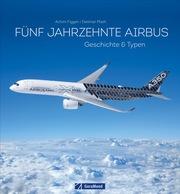 Fünf Jahrzehnte Airbus