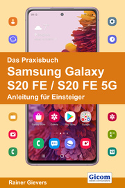 Das Praxisbuch Samsung Galaxy S20 FE/S20 FE 5G