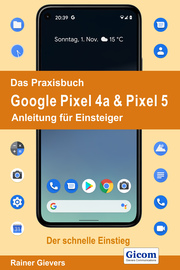 Das Praxisbuch Google Pixel 4a & Pixel 5