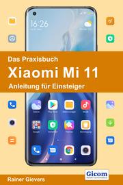 Das Praxisbuch Xiaomi Mi 11