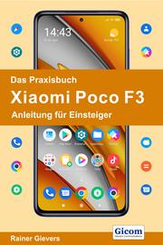 Das Praxisbuch Xiaomi Poco F3