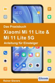 Das Praxisbuch Xiaomi Mi 11 Lite & Mi 11 Lite 5G