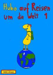 Hubo auf Reisen um die Welt 1