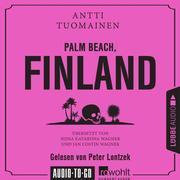 Palm Beach, Finland (Ungekürzt)