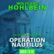 Operation Nautilus 1 - Die Hörspielkollektion (Hörspiel)