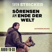 Sörensen am Ende der Welt - Sörensen ermittelt,(Ungekürzte Autorenlesung) - Cover