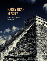 Harry Graf Kessler: Notizen über Mexico