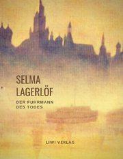 Selma Lagerlöf: Der Fuhrmann des Todes (Roman)