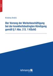 Der Vorrang der Weiterbeschäftigung bei der krankheitsbedingten Kündigung gemäß § 1 Abs. 2 S. 1 KSchG