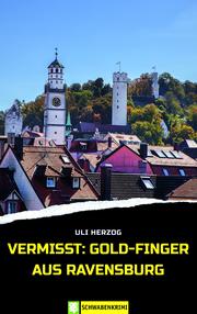 Vermisst: Gold-Finger aus Ravensburg