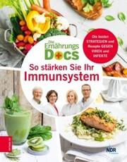 Die Ernährungs-Docs - So stärken Sie Ihr Immunsystem