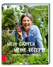 Mein Garten, meine Rezepte