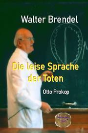 Die leise Sprache der Toten - Otto Prokop