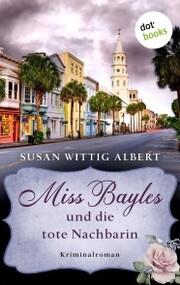 Miss Bayles und die tote Nachbarin - Ein Fall für China Bayles 1