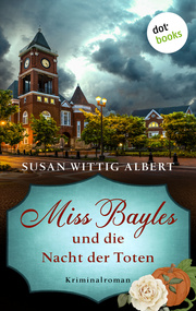 Miss Bayles und die Nacht der Toten - Ein Fall für China Bayles 2