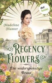 Regency Flowers - Die widerspenstige Braut: Rarest Blooms 2