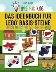 Tipps für Kids: Das Ideenbuch für LEGO Basis-Steine