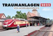Traumanlagen von Modellbahnprofis 2022