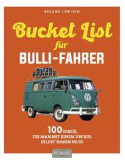 Die Bucket-List für Bulli-Fahrer