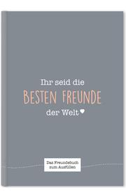 Ihr seid die besten Freunde der Welt