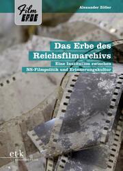 Das Erbe des Reichsfilmarchivs