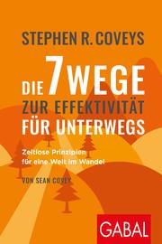 Stephen R. Coveys Die 7 Wege zur Effektivität für unterwegs