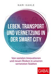 Leben, Transport und Vernetzung in der Smart City
