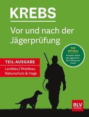 Vor und nach der Jägerprüfung - Teilausgabe Landbau/Waldbau, Naturschutz & Hege