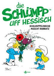 Die Schlümpp uff Hessisch: Schlumppelische mescht Rabbatz