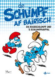 De Schlimpf af Bairisch: Da Roudschlumpf und s'Schlumpfkappal