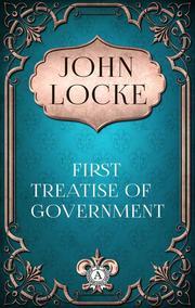 John Locke - First Treatise of Government
