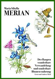 Der Raupen wunderbare Verwandelung und sonderbare Blumen-nahrung