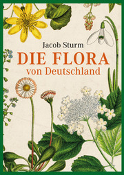 Vorzugsausgabe: Jacob Sturm - Die Flora von Deutschland