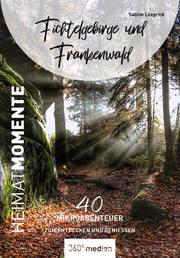 Fichtelgebirge und Frankenwald - HeimatMomente