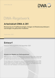 Arbeitsblatt DWA-A 281 Bemessung von Tropfkörperanlagen, Anlagen mit Rotationstauchkörpern und Anlagen mit getauchten Festbetten (Entwurf)