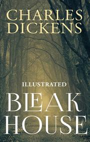 Charles Dickens - Bleak House (Illustrated)