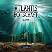 Atlantis - Botschaft