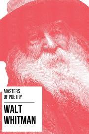 Masters of Poetry - Walt Whitman