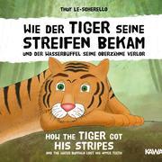 Wie der Tiger seine Streifen bekam und der Wasserbüffel seine Oberzähne verlor