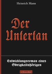 Der Untertan - Entwicklungsroman eines Obrigkeitshörigen