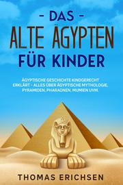 Das alte Ägypten für Kinder
