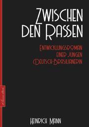Heinrich Mann: Zwischen den Rassen