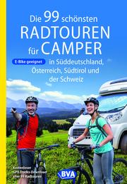Die 99 schönsten Radtouren für Camper in Süddeutschland, Österreich, Südtirol und der Schweiz