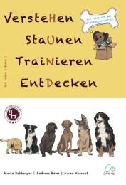 Hund 1 - VersteHen, StaUnen, TraiNieren, EntDecken