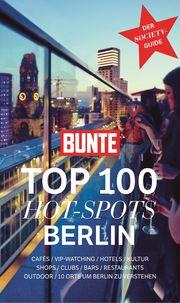 BUNTE Top 100 Hot-Spots Berlin