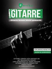 Gitarre lernen leicht gemacht für Erwachsene mit Audio und Lehrvideos