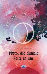 Pluto, die dunkle Seite in uns