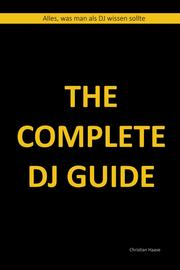 The Complete DJ Guide